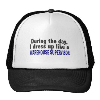 During The Day I Dress Up Warehouse Supervisor Trucker Hats