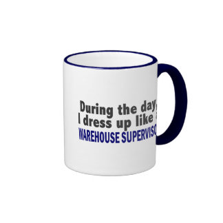 During The Day I Dress Up Warehouse Supervisor Ringer Mug