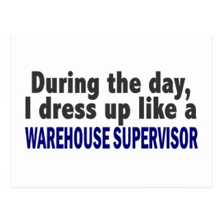 During The Day I Dress Up Warehouse Supervisor Postcard