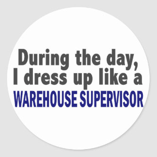 During The Day I Dress Up Warehouse Supervisor Round Sticker