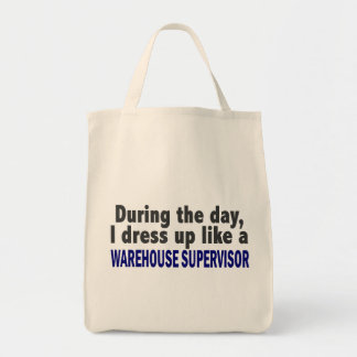 During The Day I Dress Up Warehouse Supervisor Canvas Bags