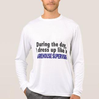 During The Day I Dress Up Warehouse Supervisor T Shirt