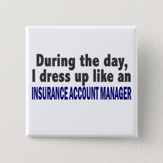 During The Day Insurance Account Manager 15 Cm Square Badge