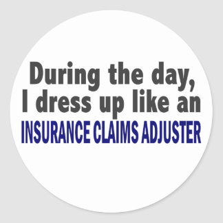 During The Day Insurance Claims Adjuster Classic Round Sticker