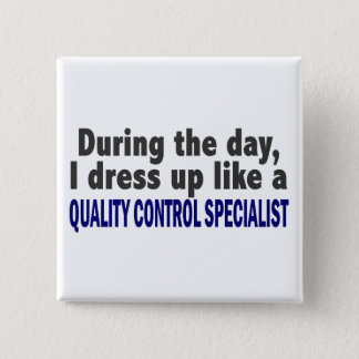 During The Day Quality Control Specialist 15 Cm Square Badge