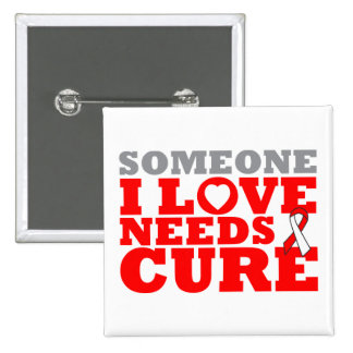 DVT Someone I Love Needs A Cure Button