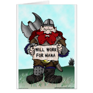 Dwarf: Will Work for Mana Greeting Card