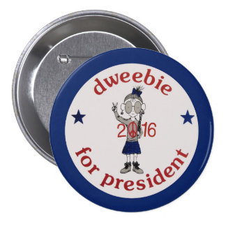 Dweebie for President 2016 7.5 Cm Round Badge
