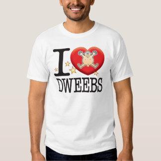 Dweebs Love Man Shirts