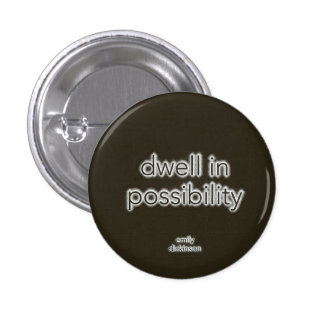 Dwell In Possibility 3 Cm Round Badge