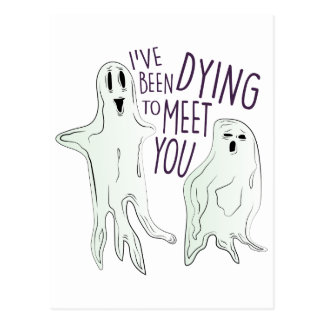 Dying To Meet Postcard