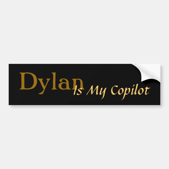 Dylan Is My Copilot Bumper Sticker