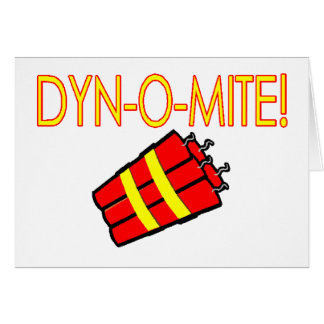 Dynomite Dynamite Greeting Card