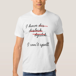 Dyslexia 1. shirts