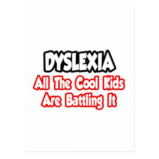 Dyslexia...All The Cool Kids Are Battling It Postcard