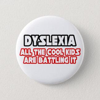Dyslexia...Cool Kids 6 Cm Round Badge