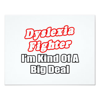 Dyslexia Fighter...Big Deal 11 Cm X 14 Cm Invitation Card