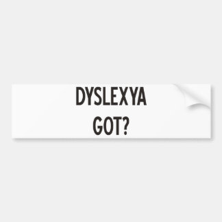 Dyslexia Got? Products & Designs! Bumper Sticker