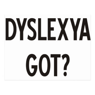 Dyslexia Got? Products & Designs! Postcard