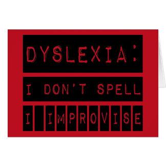 Dyslexia: I don't Spell - I Improvise - Dyslexic Greeting Card