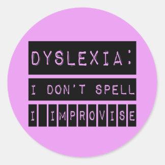 Dyslexia: I don't Spell - I Improvise - Dyslexic Round Sticker