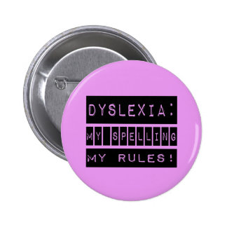 Dyslexia: My Spelling My Rules!  Dyslexic 6 Cm Round Badge