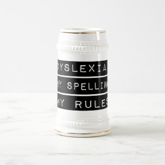 Dyslexia: My Spelling My Rules (Dyslexic) Beer Steins
