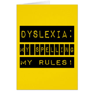 Dyslexia: My Spelling My Rules!  Dyslexic Greeting Card