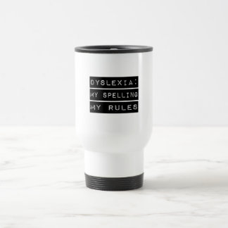 Dyslexia: My Spelling My Rules (Dyslexic) Stainless Steel Travel Mug