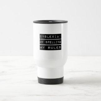 Dyslexia: My Spelling My Rules (Dyslexic) Travel Mug