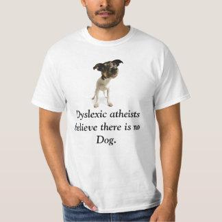 Dyslexic atheists T-Shirt