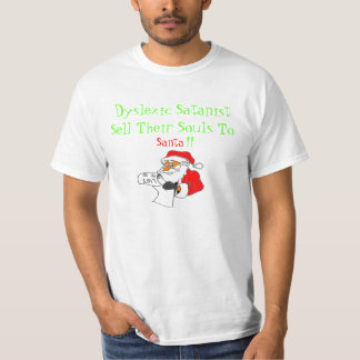 Dyslexic Satanist!! Santa Claus T-Shirt
