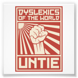 Dyslexics of the World UNTIE Photo Print