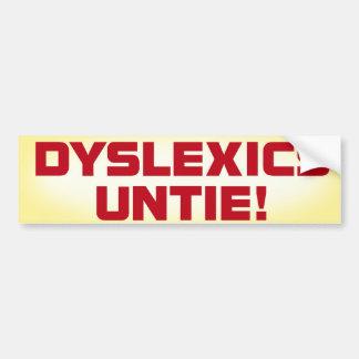 Dyslexics Untie bumper sticker