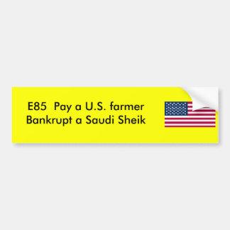 E85 - Bankrupt a Saudi Sheik Bumper Stickers