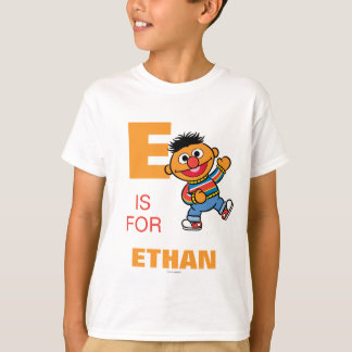 E is for Ernie | Add Your Name T-Shirt