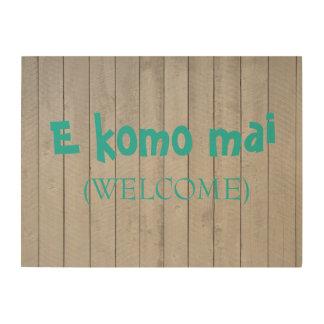 E Komo Mai (Welcome) wood sign