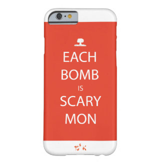Each Bomb is Scary Mon iPhone Case