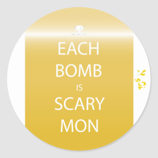 Each Bomb is Scary Mon Sticker