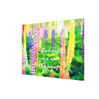 Each Day is a New Beginning Colorful Lupine Flower Gallery Wrapped Canvas