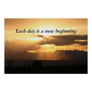 Each day is a new beginning poster