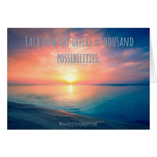 Each new day = thousand of possibilites card
