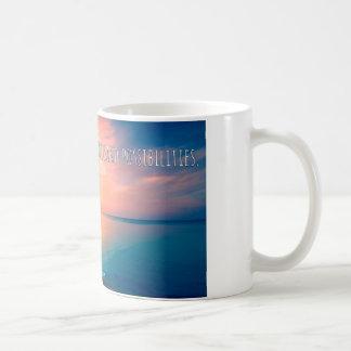 Each new day = thousand of possibilites coffee mug