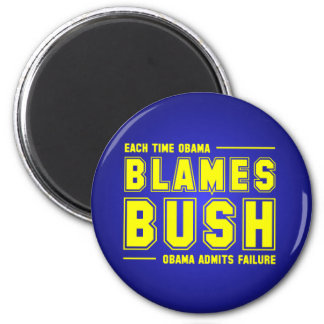Each Time Obama Blames Bush 6 Cm Round Magnet