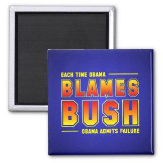 Each Time Obama Blames Bush Square Magnet