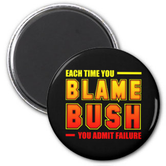 Each Time You Blame Bush 6 Cm Round Magnet