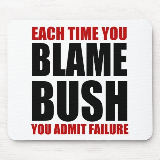 Each Time You Blame Bush Mousepad