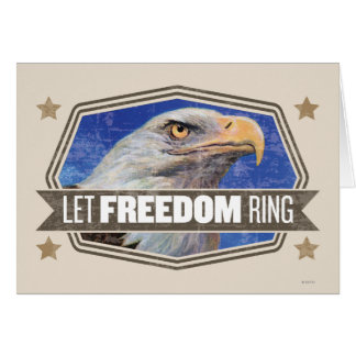 Eagle-Let Freedom Ring Card
