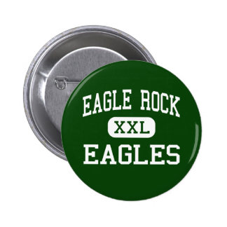 Eagle Rock - Eagles - High - Los Angeles Pinback Buttons
