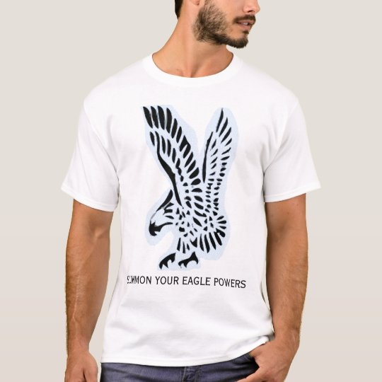 Eagle (With Summon Your Eagle Powers Text) T-Shirt